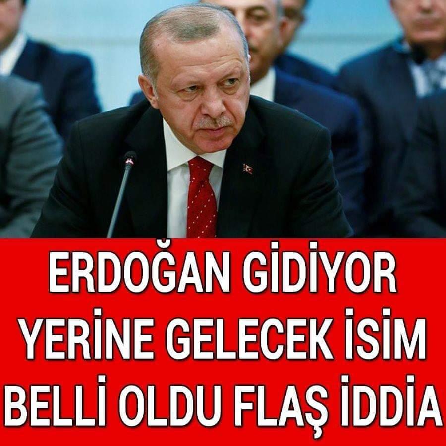 Erdoğan gidiyor yerine gelecek isim flaş iddia