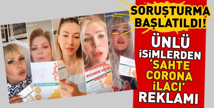 Sahte corona ilacı reklamı yapan ünlülere soruşturma başlatıldı