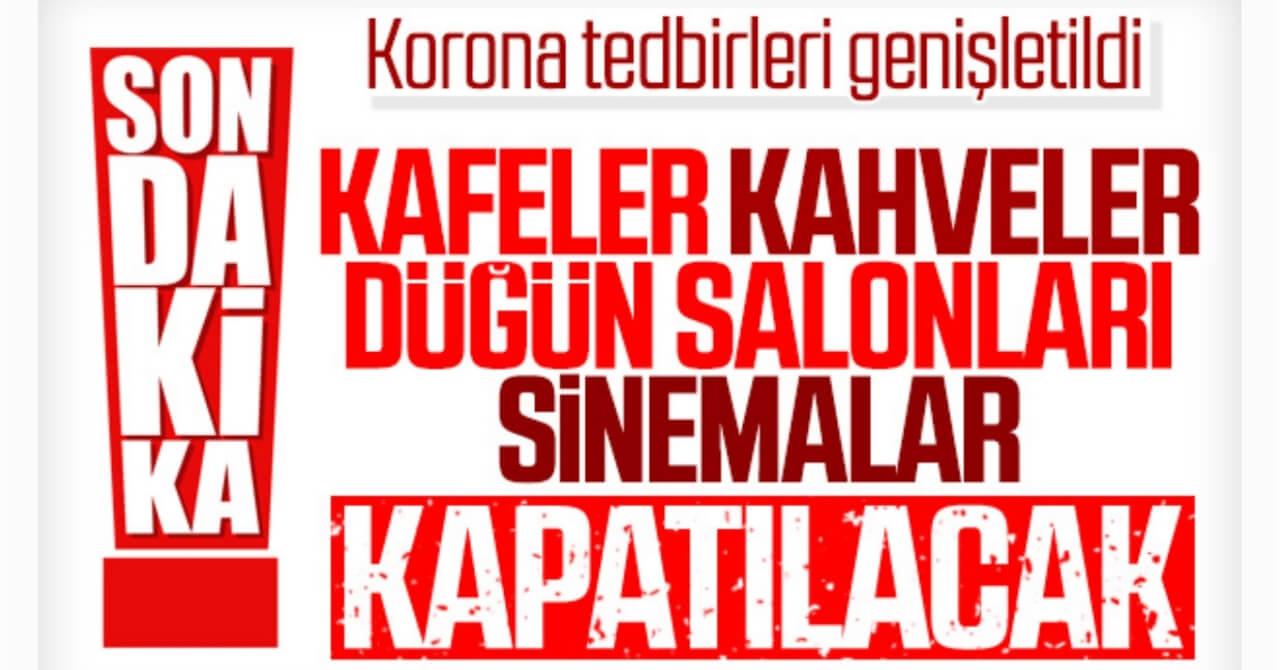 Korona Tedbirleri Kapsamında Cafe, Lokanta, Kahvehane, Sinemalar Kapatıldı