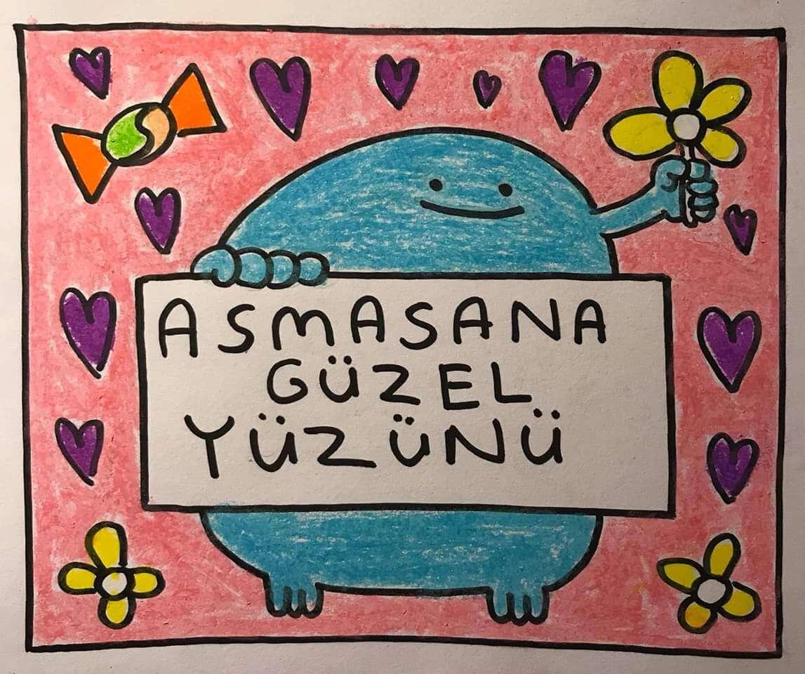 Asmasana o güzel yüzünü :)