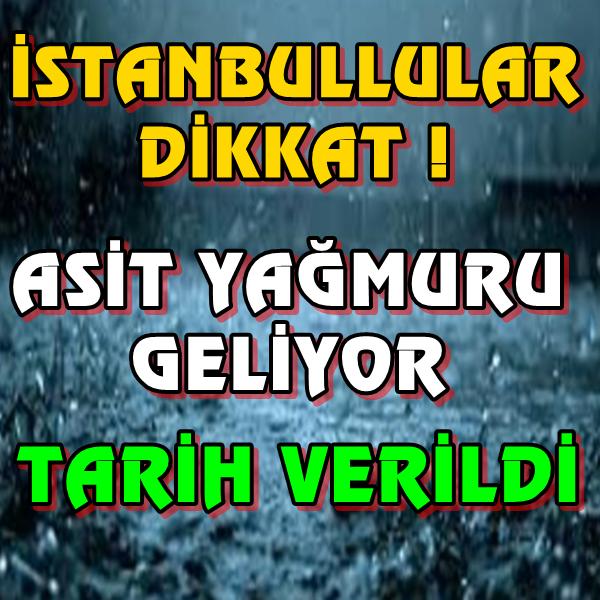 İstanbullular Dikkat ! Asit Yağmuru Geliyor