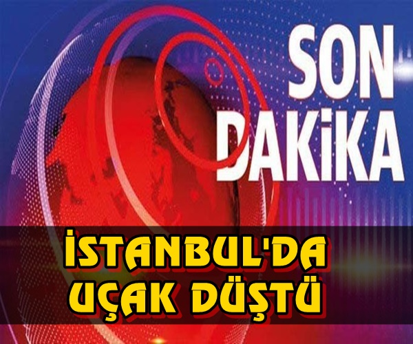 Son Dakika ! İstanbul